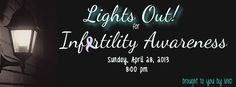 """Details about 1in10's """"Lights Out for Infertility Awareness!"""" 2013 Event and Giveaway."""