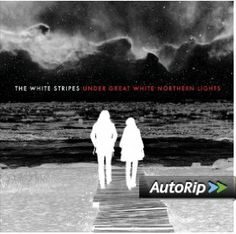 Under Great White Northern Lights The White Stripes