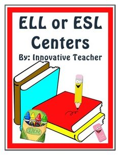 #ELL or #ESL Centers - includes 5 suggested centers that are ideal for students that are just beginning their English acquisition.