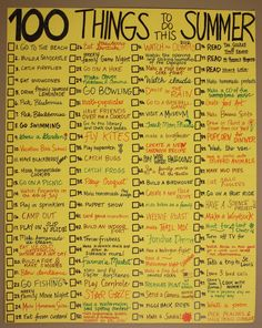 100 Things to do in the summer. Would change a few but great ideas!