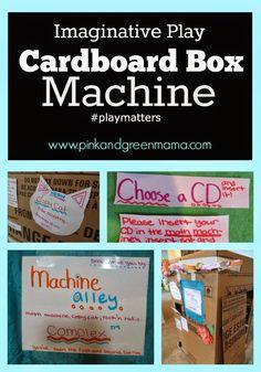 Pink and Green Mama: Imaginative Play: Cardboard Box Machine #playmatters