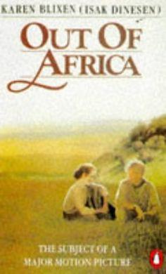 Out Of Africa by Isak Dinesen and Karen Blixen