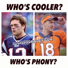 Who's phony? #PEYTONMANNING OR #TOMBRADY ? - HUGHES IT OR LOSE IT? #nfl #denverbroncos #patriots