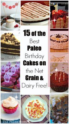 15 Best Paleo Birthday Cakes on the Net: Grain $ Dairy Free www.thepaleomama.com #glutenfree #paleo #vegan