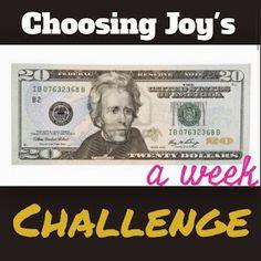 Choosing Joy: $20 A Week Challenge
