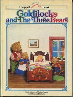 A PUPPET POP-UP GOLDILOCKS AND THE THREE BEARS - I love this site - it's full of vintage children's books that you may purchase - some are reasonably priced too! Click on link here: http://www.vintagechildrensbooks.com/index.php?main_page=index=33