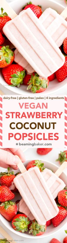 "Vegan Strawberry Coconut Popsicles (V, GF, DF): a 4 ingredient, plant-based recipe for creamy, refreshing popsicles bursting with strawberry and coconut flavor. <a class=""pintag"" href=""/explore/Vegan/"" title=""#Vegan explore Pinterest"">#Vegan</a> <a class=""pintag searchlink"" data-query=""%23DairyFree"" data-type=""hashtag"" href=""/search/?q=%23DairyFree&rs=hashtag"" rel=""nofollow"" title=""#DairyFree search Pinterest"">#DairyFree</a> <a class=""pintag"" href=""/explore/Paleo/"" title=""#Paleo explore Pinterest"">#Paleo</a> <a class=""pintag"" href=""/explore/GlutenFree/"" title=""#GlutenFree explore Pinterest"">#GlutenFree</a> 