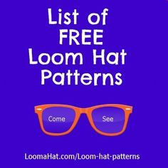 Loom-hat-patterns---this has many links to other websites.  Good for beginners to find other patterns for loom knitting!