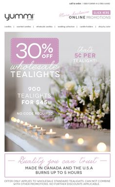 5¢ a tealight! Get 30% OFF Wholesale tealights. No promotion code required!
