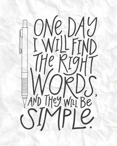 Jack Kerouac quote - one day I will find the right words and they will be simple.