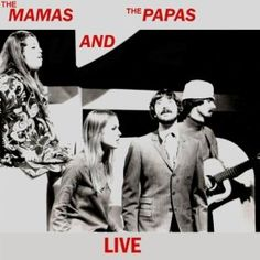 The Mamas and The Papas Live: The Mamas & The Papas: MP3 Downloads