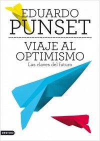 Viaje al optimismo | PlanetadeLibros.com