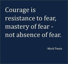Courage is resistance...