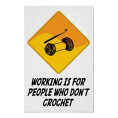 Working Is For People Who Don't Crochet Print