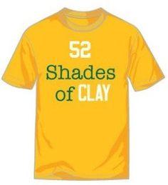 52 Shades of Clay Clay Matthews Tshirt by CandleSupplyCompany