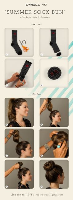 What You'll Need: -1 sock -1 pair of scissors -1 hair tie How To Do It Yourself: Step 1: Cut the toe of the sock off. Step 2: Roll the sock into a doughnut shape. Step 3: Put your hair up in a pony tail. Sep 4: Slide the sock onto the end of your pony tail. Step 5: Roll the sock down the ponytail gathering your hair along with it and tucking it into the sock along the way. Step 6: Roll it all the way down to your head and pin as desired.