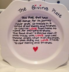 The Giving Plate. I used Sharpie Paint Pens. I have not baked this yet - I'm a little afraid. I used a plate I had. Once I bake it, if it works I wi buy more plates and give these as gifts.