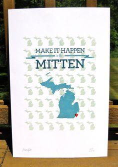 Make It Happen in the Mitten Letterpress Print. $30.00, via Etsy. #michigan #detroit #mittenlove