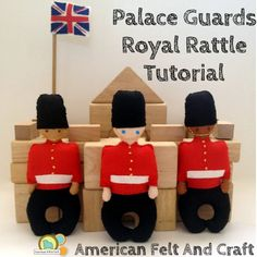 Hand-stitched  British Palace guard rattles- Tutorial and templates - lots of other felt projects too!