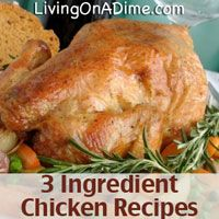 "Only 3 Ingredients! Looking for easy and inexpensive chicken recipes your family will love? You can make these 3 Ingredient Chicken #Recipes in less than 5 minutes for less than $3 for the entire family. Click here to get these yummy #chicken #recipe ""http://www.livingonadime.com/3-ingredient-chicken-recipes/"