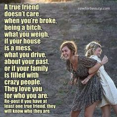 A friend loves you for who you are