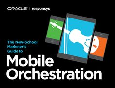 Marketer's Guide to Mobile Marketing Orchestration