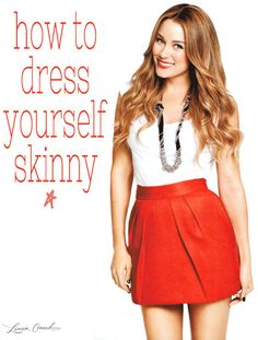 Lauren Conrad's guide to dressing yourself skinny and I have to admit the tips are pretty solid