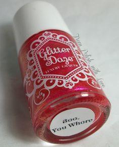GlitterDaze: Boo, You Whore Nail Polish