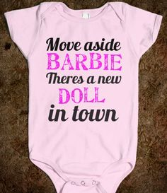 love this onesie. Move aside Barbie, there's a new doll in town