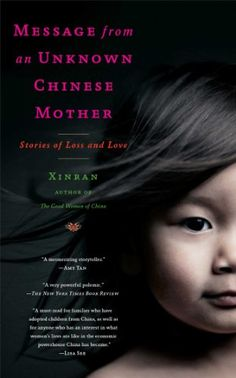 Message from an Unknown Chinese Mother: Stories of Loss and Love by Xinran,http://www.amazon.com/dp/1451610947/ref=cm_sw_r_pi_dp_Md7Esb0SCPH2Y6VS