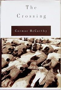The Crossing - by Cormac McCarthy