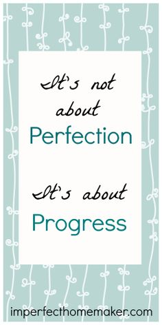 It's not about perfection; it's about progress