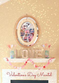 L-O-V-E : Valentine's Day Mantel