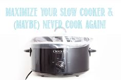 How to maximize your slow cooker & (maybe) NEVER cook again!!!  via A Bowl Full of Lemons