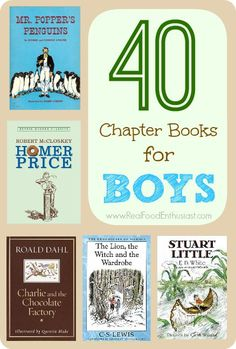 books to read to boys, age 912, books for boys to read, 40 chapter books for boys, boys books, classic chapter books, homeschool boys, little boy books, boy age