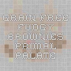 Grain-Free Fudgy Brownies - Primal Palate