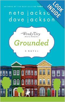 Grounded (Windy City Neighbors): Neta Jackson, Dave Jackson: 9781617950001: Loved this new series by some of my favorite authors!