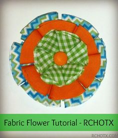 Fabric Flower Tutorial - RCHOTX