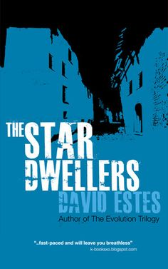 The Star Dwellers (The Dwellers, #2) David Estes