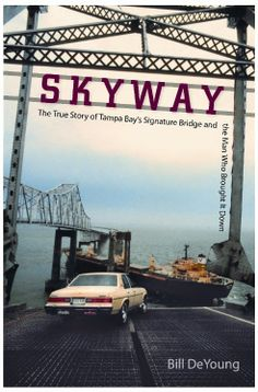 Sunshine Skyway Bridge Disaster   Skyway : When the bridge came down