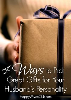 4 Ways to Pick Great Gifts for Your Husband's Personality