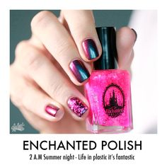 Life in plastic it's fantastic & 2 A.M Summer night - Enchanted polish