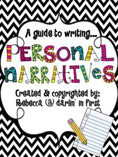 A Guide to Writing...Personal Narratives