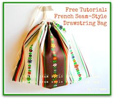 "French Seam-Style Drawstring Bag - Free Sewing Tutorials from 1/4"" Mark, and Threads Magazine ✄"
