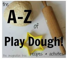 GREAT post! The A-Z of Play Dough Recipes and Activities! - The Imagination Tree