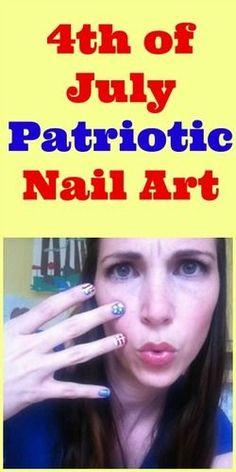 Fourth of July Patriotic  Nail Art