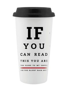 humorous quotes, funni, coffee cafe, coffee cups, funny quotes, coffee time, eye exam, coffe cup, eyes