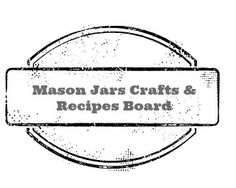 Crafts, Canning Recipes, Gifts that use a mason jar.