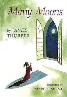 Many Moons by James Thurber, Marc Simont (Illustrator)