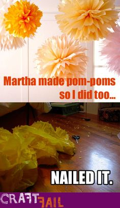 Martha made pom-poms... but this crafter's turned out like this... #craftfail